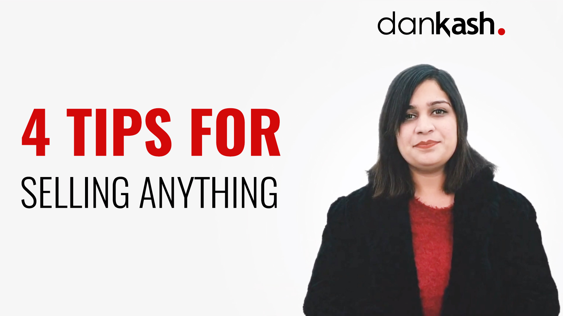 4 Tips for selling anything