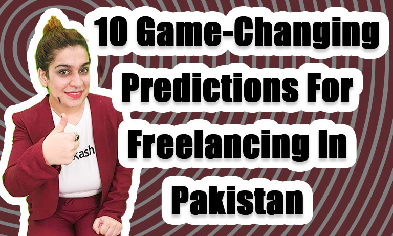 10-Game-Changing-Predictions-for-Freelancing-in-Pakistan