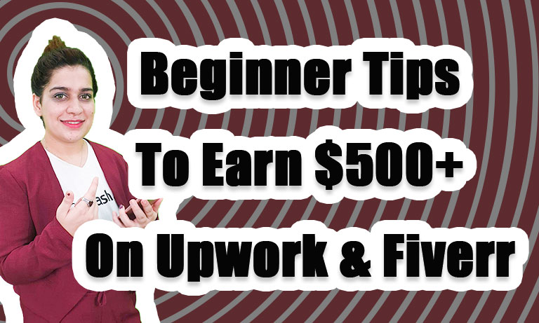 Beginner-Tips-to-Earn-500+-on-Upwork-&-Fiverr