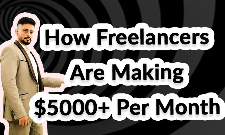 How-Freelancers-Are-Making-5000+-Per-Month