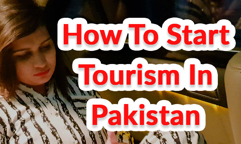 How-To-Start-Tourism-In-Pakistan