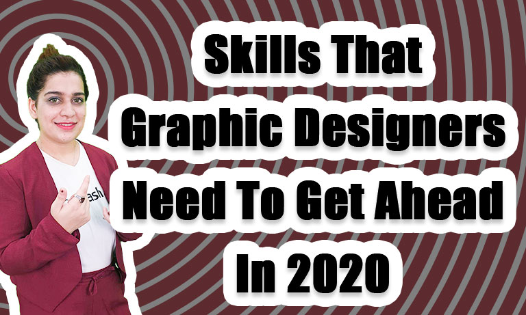 Skills-That-Graphic-Designers-Need-To-Get-Ahead-In-2020