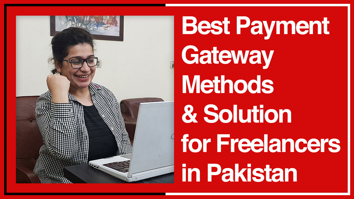 Best-Payment-Gateway-Methods-&-Solution-for-Freelancers-in-Pakistan