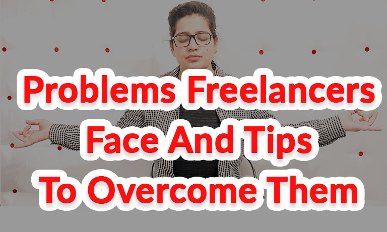 Problems-Freelancers-Face-and-Tips-to-Overcome-Them