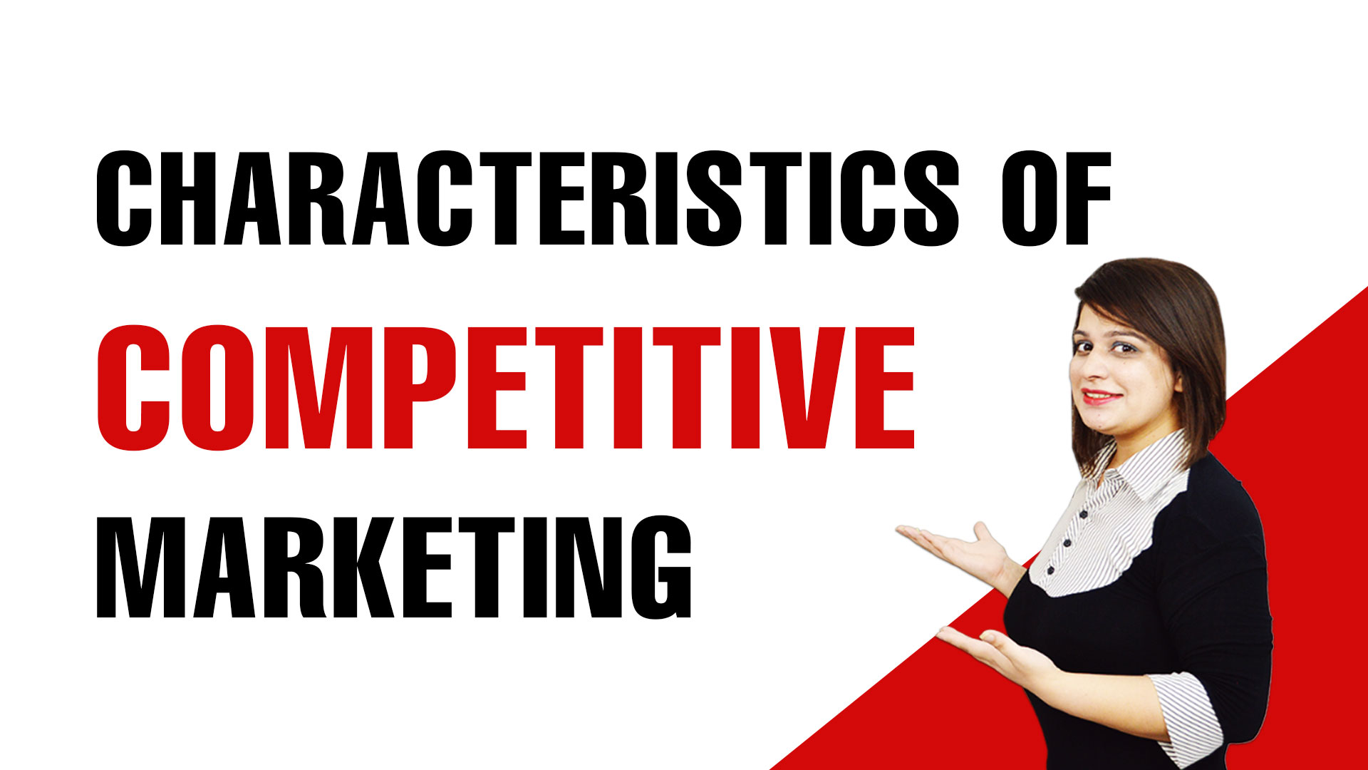 Characteristics of competitive marketing