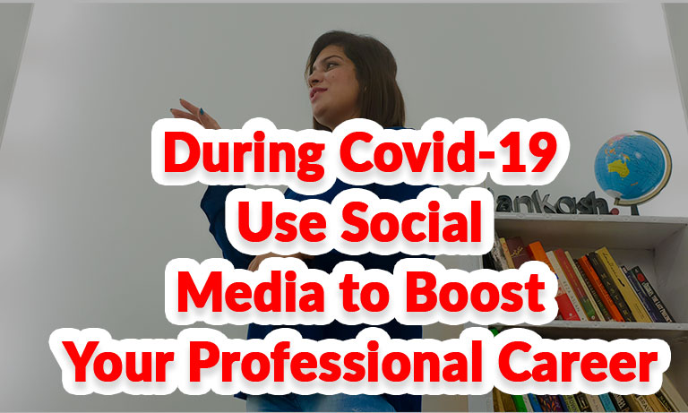 During-Covid-19-Use-Social-Media-to-Boost-Your-Professional-Career