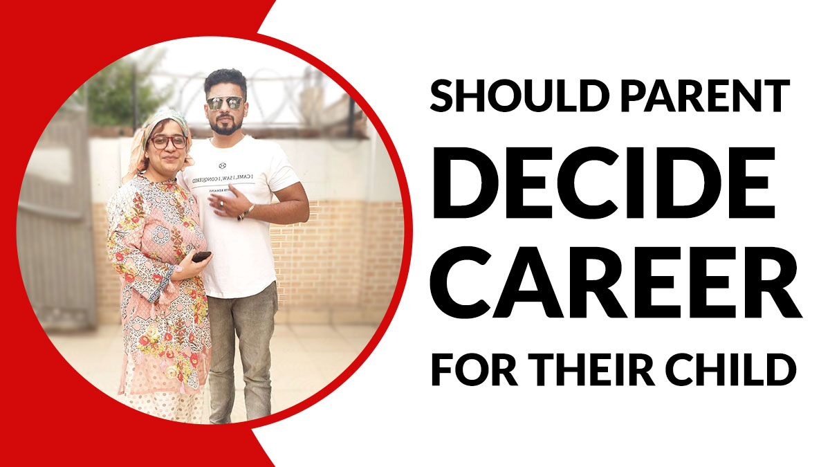 Should Parent decide career for their child