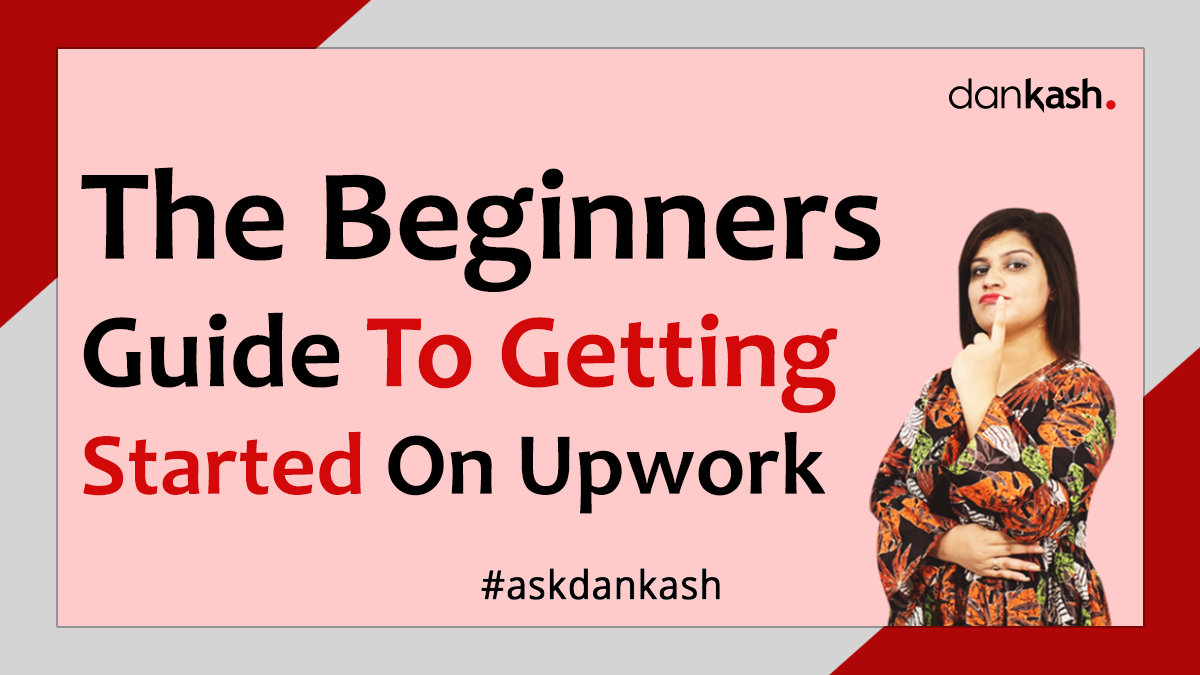 The-Beginners-Guide-to-Getting-Started-on-Upwork