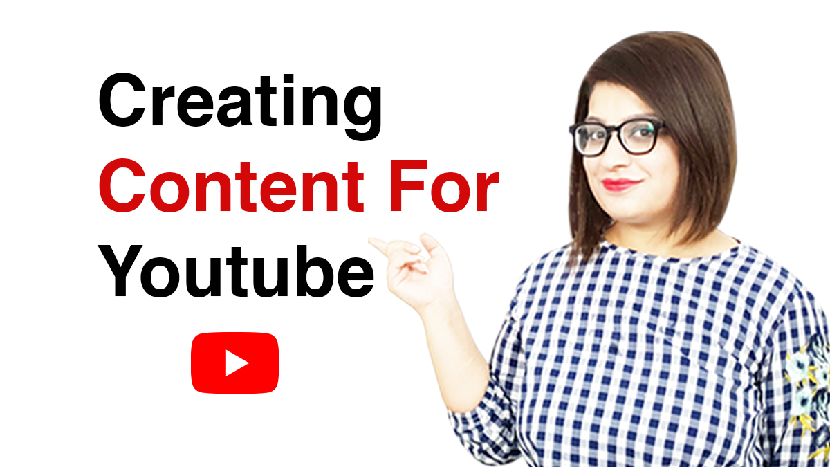 Creating Content For Youtube