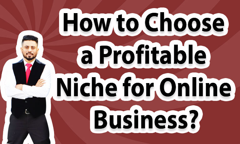 How-to-Choose-a-Profitable-Niche-for-Online-Business