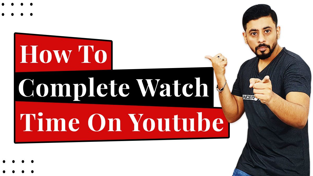How to complete watch Time on Youtube