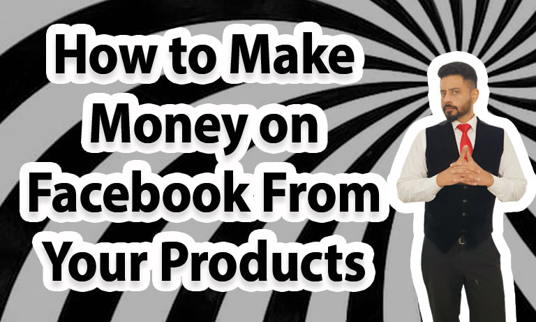 How-to-make-money-on-Facebook-from-your-Products