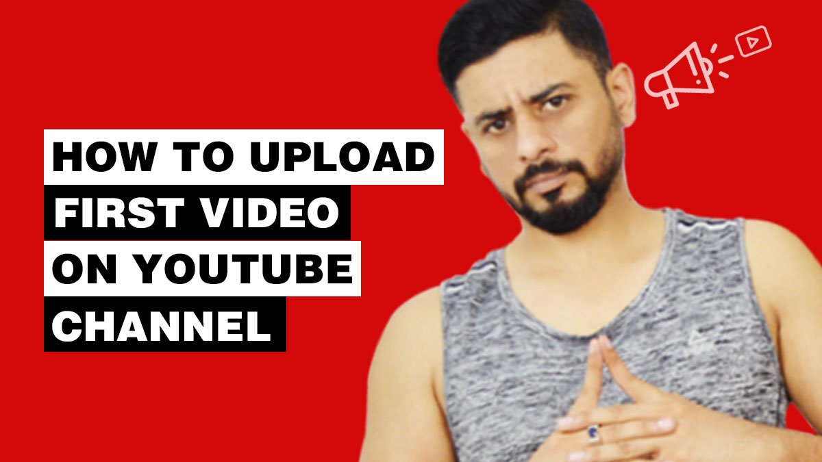 How to Upload Your First Video On Youtube
