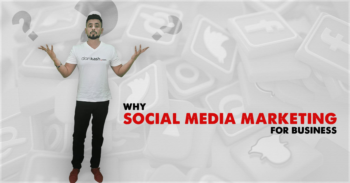 Why Social Media MArketing For Business