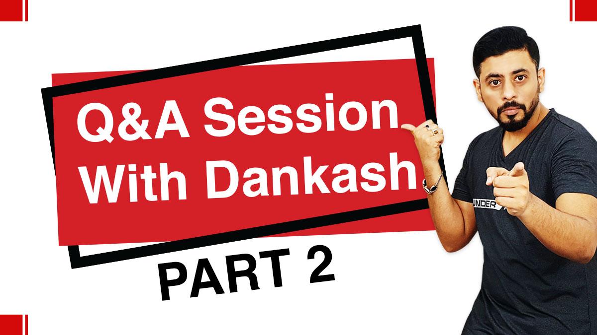 Q&A Session With Dankash Part 2