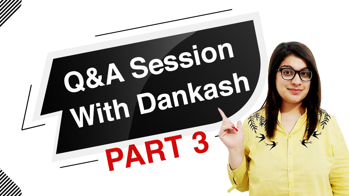 Q&A Session with Dankash part 3