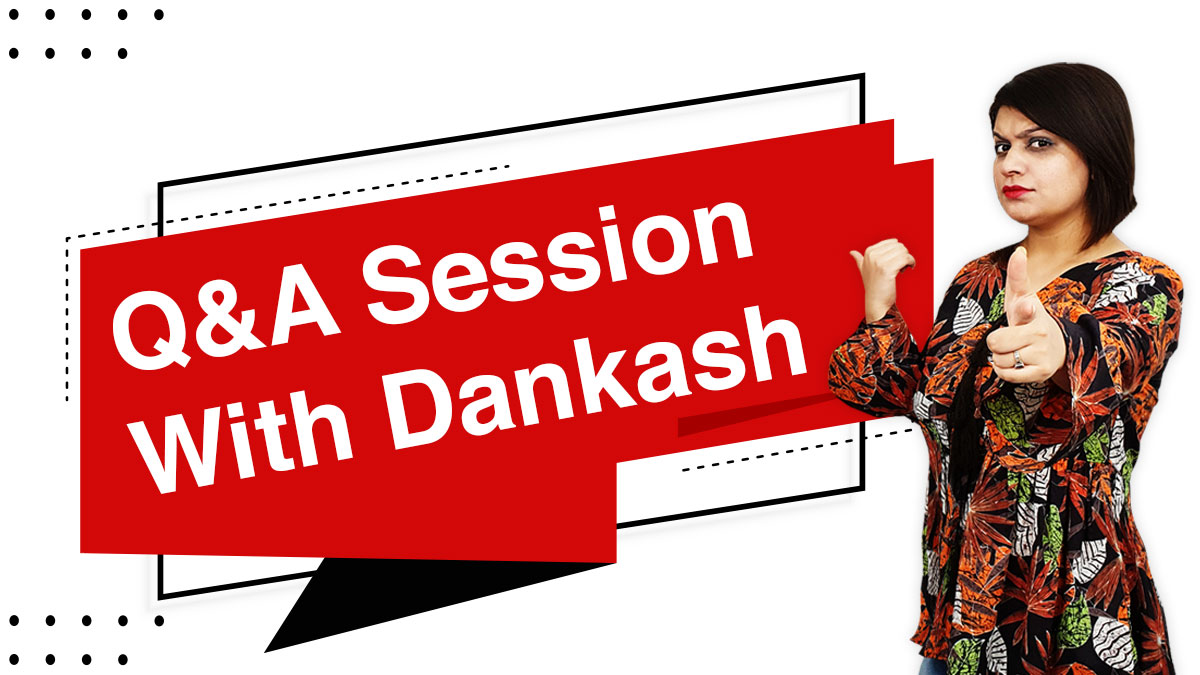 Q&A session with Dankash