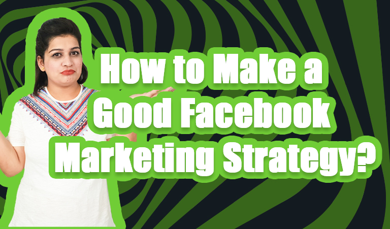 How to make a good facebook marketing strategy