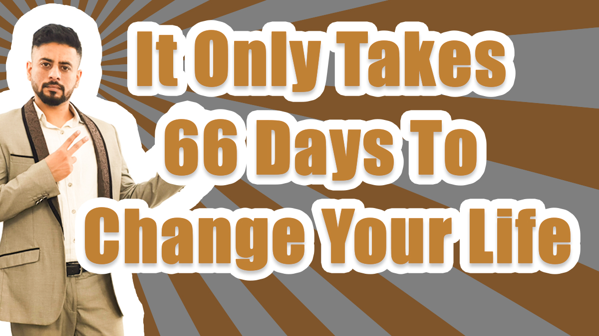 Change life in 66 days