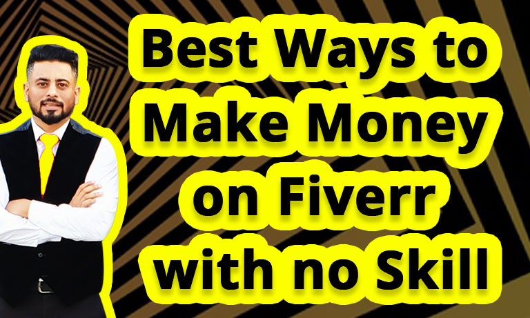 Best-Ways-to-Make-Money-on-Fiverr-with-no-Skill
