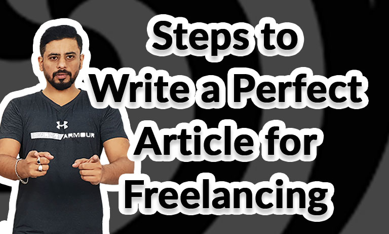 Steps to write a perfect article for freelancing