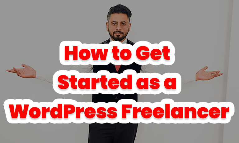 How to get Started as a Wordpress Freelancer