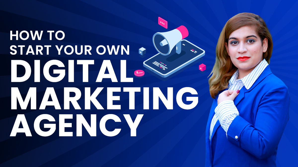 how-to-start-your-own-digital-marketing-agency