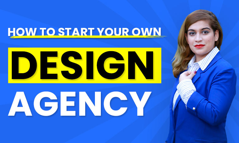 How to start your own design agency?
