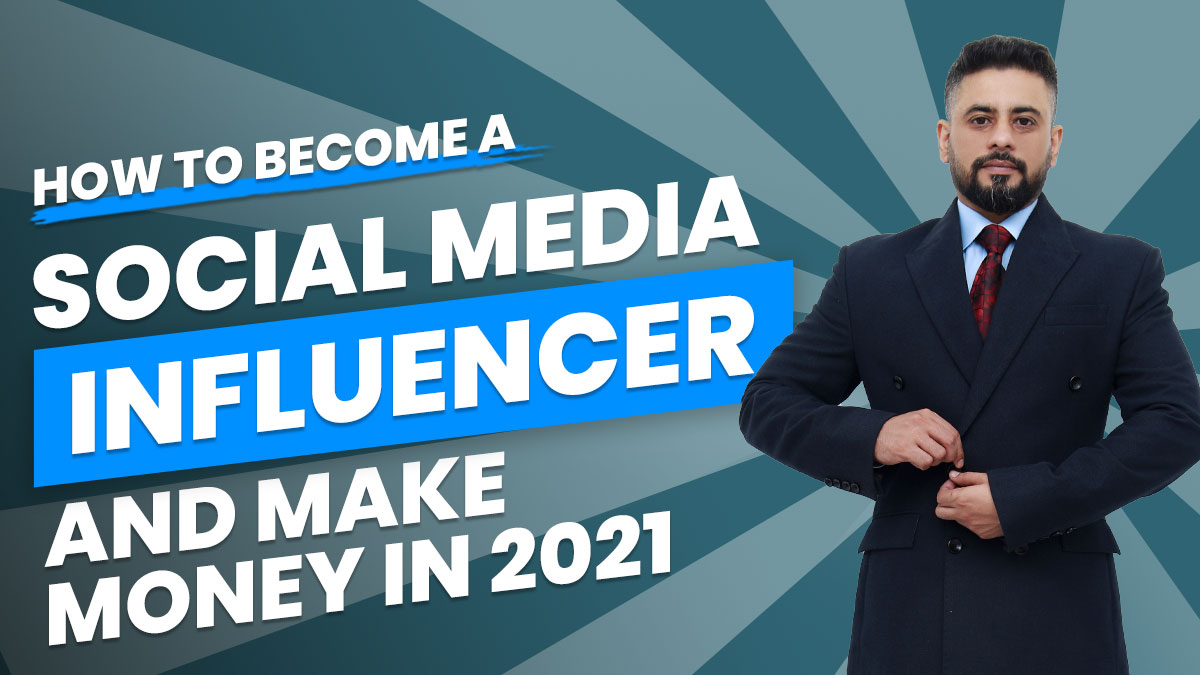 How-to-become-a-social-media-influencer-and-make-money-in-2021