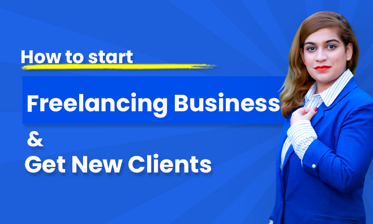 How to start freelancing business and get new clients