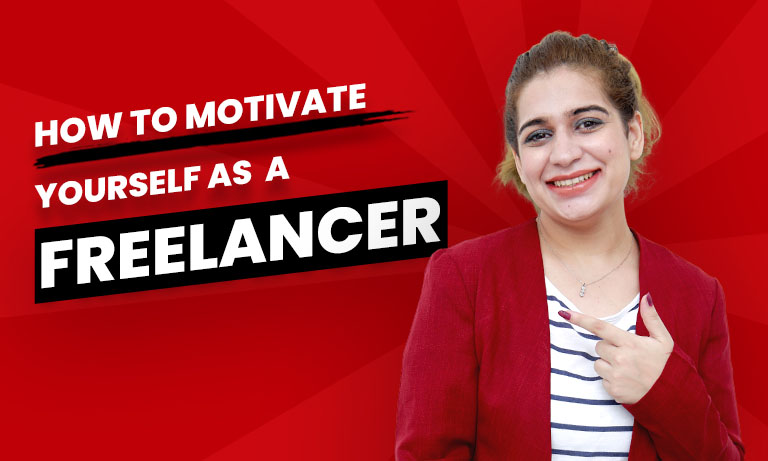 How to Motivate Yourself as a Freelancer