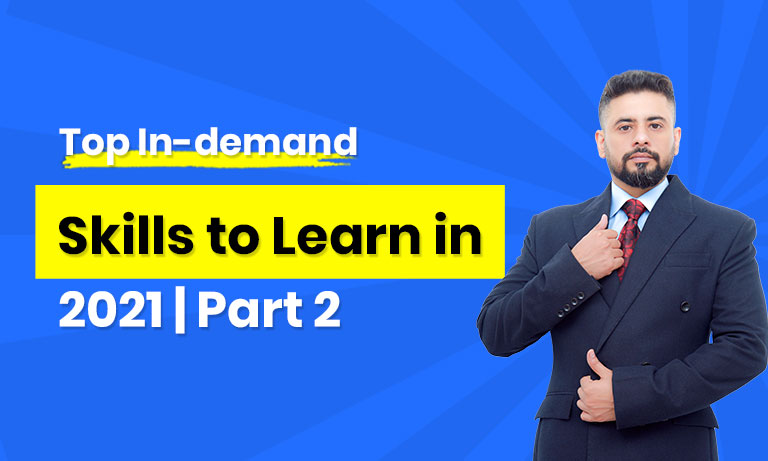 Top In-demand skills to learn in 2021| Part-2