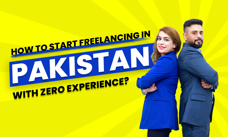 How to Start Freelancing in Pakistan with zero Experience?