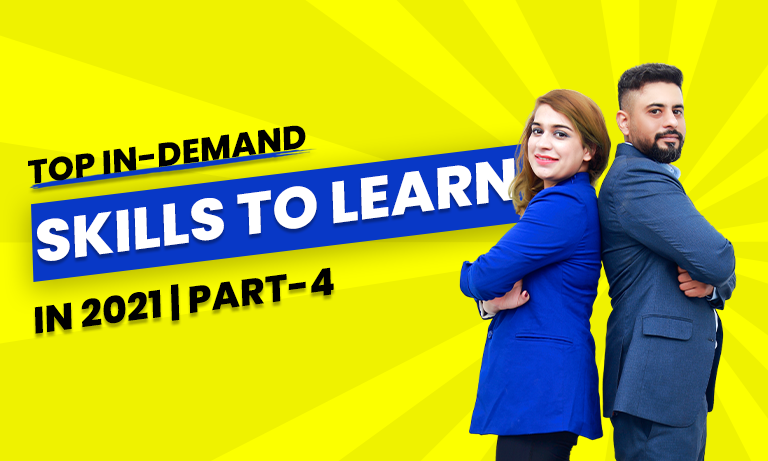 Top In-demand skills to learn in 2021| Part-4